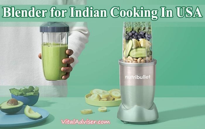 Blender for Indian Cooking In USA