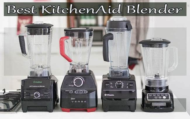 Which KitchenAid Blender is Best