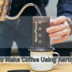 How to Make Coffee Using Aeropress