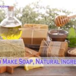How To Make Soap At Home With Natural Ingredients-min