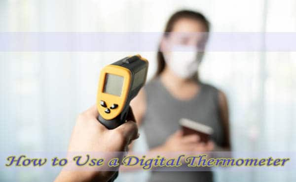 How to Use a Digital Thermometer